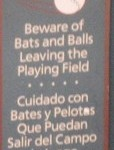 beware of bats and balls